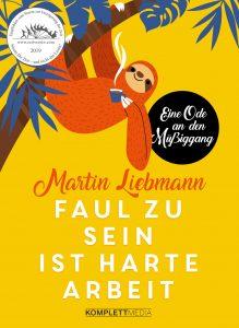 Martin Liebmann, Faul zu sein ist harte Arbeit